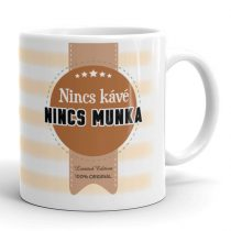 Nincs Kávé nincs Munka bögre
