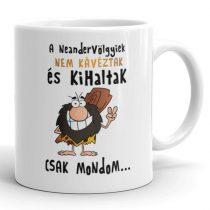 A Neandervölgyiek nem kávéztak bögre